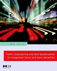Traffic Engineering and QoS Optimization of Integrated Voice & Data Networks, 1st Edition,Gerald Ash,ISBN9780123706256