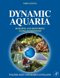 Dynamic Aquaria, 3rd Edition,Walter Adey,Karen Loveland,ISBN9780123706416