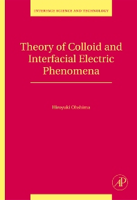 Theory of Colloid and Interfacial Electric Phenomena, 1st Edition,Hiroyuki Ohshima,ISBN9780123706423