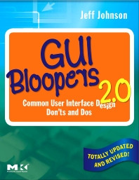 GUI Bloopers 2.0, 2nd Edition,Jeff Johnson,ISBN9780123706430