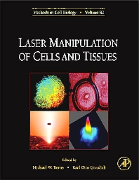 Laser Manipulation of Cells and Tissues, 1st Edition,Michael Berns,Karl Greulich,ISBN9780123706485