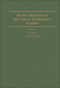 Recent Progress of Life Science Technology in Japan - 1st Edition - ISBN: 9780123706522, 9781483273259
