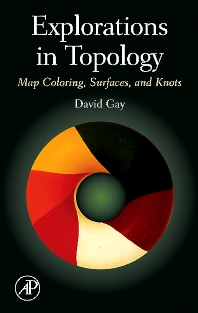 Explorations in Topology, 1st Edition,David Gay,ISBN9780123708588