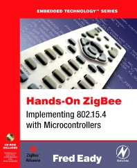 Hands-On ZigBee, 1st Edition,Fred Eady,ISBN9780123708878