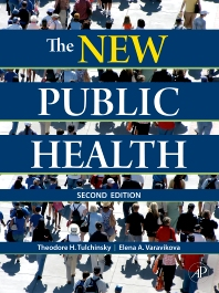 The New Public Health, 2nd Edition,Theodore Tulchinsky,Elena Varavikova,ISBN9780123708908