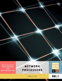Network Processors, 1st Edition,Ran Giladi,ISBN9780123708915