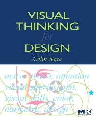 Visual Thinking - 1st Edition - ISBN: 9780123708960, 9780080558417