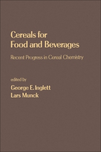 Cereals for Food and Beverages - 1st Edition - ISBN: 9780123709608, 9780323145626
