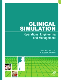 Clinical Simulation, 1st Edition,Richard Kyle,W. Murray,ISBN9780123725318