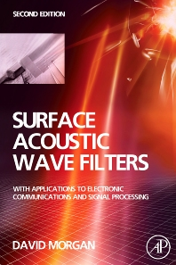 Surface Acoustic Wave Filters, 2nd Edition,David Morgan,ISBN9780123725370