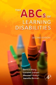 The ABCs of Learning Disabilities, 2nd Edition,Bernice Wong,Lorraine Graham,Maureen Hoskyn,Jeanette Berman,ISBN9780123725530