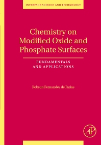Chemistry on Modified Oxide and Phosphate Surfaces: Fundamentals and Applications, 1st Edition,Robson de Farias,ISBN9780123725547