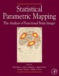 Statistical Parametric Mapping: The Analysis of Functional Brain Images, 1st Edition,William Penny,Karl Friston,John Ashburner,Stefan Kiebel,Thomas Nichols,ISBN9780123725608