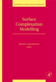 Surface Complexation Modelling - 1st Edition - ISBN: 9780123725721, 9780080467788