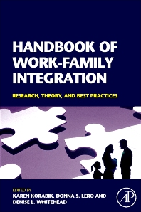 Handbook of Work-Family Integration - 1st Edition - ISBN: 9780123725745, 9780080560014