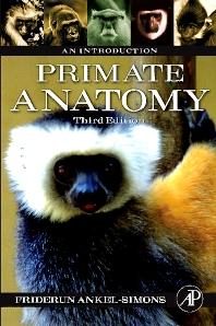 Primate Anatomy, 3rd Edition,Friderun Ankel-Simons,ISBN9780123725769