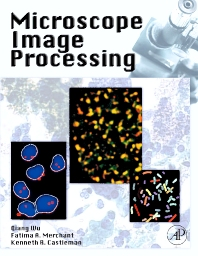 Microscope Image Processing, 1st Edition,Qiang Wu,Fatima Merchant,Kenneth Castleman,ISBN9780123725783