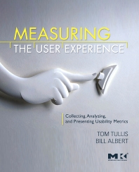 Measuring the User Experience - 1st Edition - ISBN: 9780123735584, 9780080558264