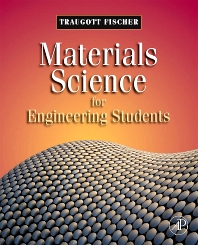 Materials Science for Engineering Students, 1st Edition,Traugott Fischer,ISBN9780123735874