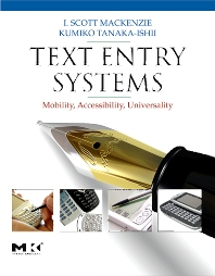 Text Entry Systems - 1st Edition - ISBN: 9780123735911, 9780080489797
