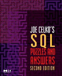 Joe Celko's SQL Puzzles and Answers, Second Edition, 2nd Edition,Joe Celko,ISBN9780123735966