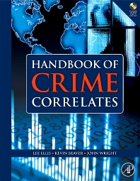 Handbook of Crime Correlates, 1st Edition,Lee Ellis,Kevin Beaver,John Wright,ISBN9780123736123