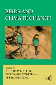 Birds and Climate Change, 1st Edition,Anders Moller,Wolfgang Fiedler,Luo Yiqi,ISBN9780123736147
