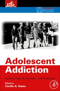 Adolescent Addiction, 1st Edition,Cecilia Essau,ISBN9780123736253