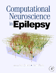 Computational Neuroscience in Epilepsy, 1st Edition,Ivan Soltesz,Kevin Staley,ISBN9780123736499
