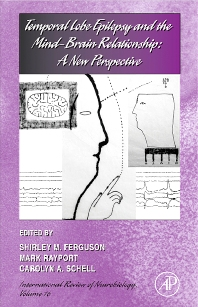 Temporal Lobe Epilepsy and the Mind-Brain Relationship: A New Perspective - 1st Edition - ISBN: 9780123995667, 9780080469171