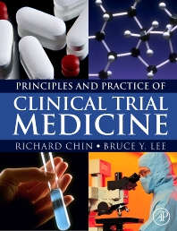 Principles and Practice of Clinical Trial Medicine, 1st Edition,Richard Chin,Bruce Lee,ISBN9780123736956
