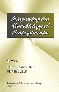 Integrating the Neurobiology of Schizophrenia, 1st Edition,Anissa Abi-Dargham,Olivier Guillin,ISBN9780123737373