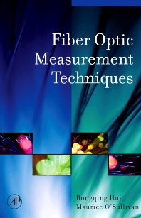 Fiber Optic Measurement Techniques, 1st Edition,Rongqing Hui,Maurice O'Sullivan,ISBN9780123738653