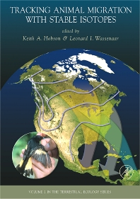 Tracking Animal Migration with Stable Isotopes, 1st Edition,K.A. Hobson,L.I. Wassenaar,ISBN9780123738677