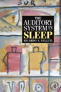The Auditory System in Sleep, 1st Edition,Ricardo Velluti,ISBN9780123738905
