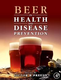 Beer in Health and Disease Prevention, 1st Edition,Victor Preedy,ISBN9780123738912
