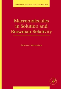 Macromolecules in Solution and Brownian Relativity, 1st Edition,Stefano Antonio Mezzasalma,ISBN9780123739063