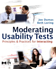 Moderating Usability Tests, 1st Edition,Joseph Dumas,Beth Loring,ISBN9780123739339