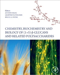 Chemistry, Biochemistry, and Biology of 1-3 Beta Glucans and Related Polysaccharides - 1st Edition - ISBN: 9780123739711, 9780080920542