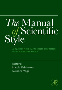 The Manual of Scientific Style, 1st Edition,Harold Rabinowitz,Suzanne Vogel,ISBN9780123739803