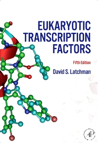 Eukaryotic Transcription Factors, 5th Edition,David Latchman,David Latchman,ISBN9780123739834