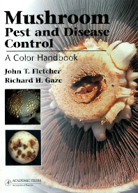 Mushroom Pest and Disease Control, 1st Edition,Richard Gaze,John Fletcher,ISBN9780123739841