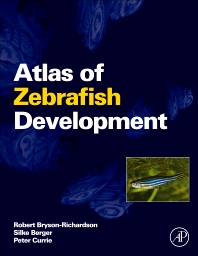 Atlas of Zebrafish Development, 1st Edition,Robert Bryson-Richardson,Silke Berger,Peter Currie,ISBN9780123740168