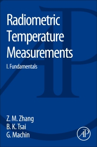 Radiometric Temperature Measurements, 1st Edition,Zhuomin Zhang,Benjamin Tsai,Graham Machin,ISBN9780123740212
