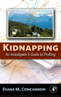 Kidnapping, 1st Edition,Diana Concannon,ISBN9780123740311