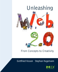 Unleashing Web 2.0, 1st Edition,Gottfried Vossen,Stephan Hagemann,ISBN9780123740342