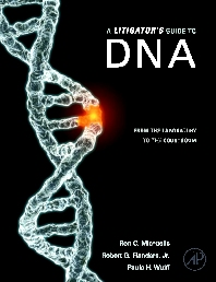 A Litigator's Guide to DNA, 1st Edition,Ron Michaelis,Robert Flanders,Paula Wulff,ISBN9780123740366