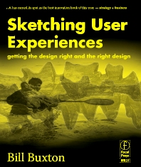 Sketching User Experiences:  Getting the Design Right and the Right Design, 1st Edition,Bill Buxton,ISBN9780123740373