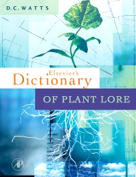 Dictionary of Plant Lore - 1st Edition - ISBN: 9780123740861, 9780080546025