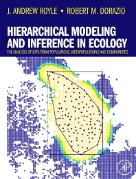 Hierarchical Modeling and Inference in Ecology, 1st Edition,J. Royle,Robert Dorazio,ISBN9780123740977
